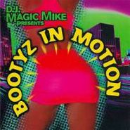 DJ Magic Mike, Bootyz in Motion (CD)