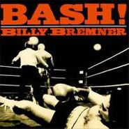 Billy Bremner, Bash! (CD)