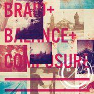 "Braid, Braid / Balance and Composure Split (7"")"