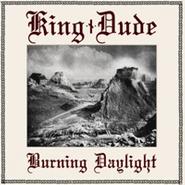 King Dude, Burning Daylight (CD)