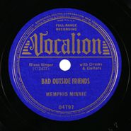 Memphis Minnie, Bad Outside Friends / Low Down Man Blues