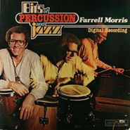 Farrell Morris, Bits Of Percussion And Jazz