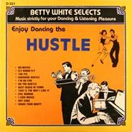 NOVELTY, Betty White Selects: Enjoy Dancing The Hustle