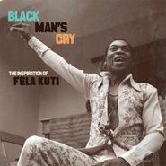 Various Artists, Black Man's Cry: The Inspiration Of Fela Kuti (CD)