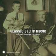 Various Artists, Classic Celtic Music From Smithsonian Folkways (CD)