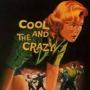 Various Artists, Cool And The Crazy (CD)