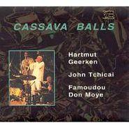 Hartmut Geerken, Cassava Balls (CD)