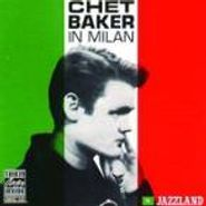 Chet Baker, Chet Baker In Milan (CD)