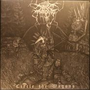Darkthrone, Circle The Wagons [Import, Limited Edition] (LP)