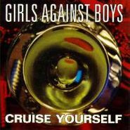 Girls Against Boys, Cruise Yourself (CD)