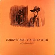 Mayo Thompson, Corky's Debt To His Father [First Pressing] (LP)