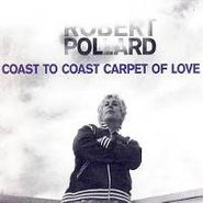 Robert Pollard, Coast To Coast Carpet Of Love (CD)
