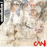 Can, Cannibalism 1 (CD)
