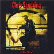 Chris Spedding, Cafe Days (CD)