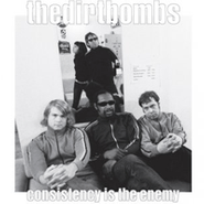 The Dirtbombs, Consistency Is The Enemy (LP)