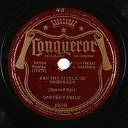 The Carter Family, Can The Circle Be Unbroken (Bye And Bye) / Glory To The Lamb