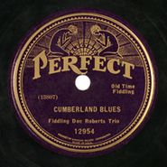 Fiddlin' Doc Roberts Trio, Cumberland Blues / Down Yonder