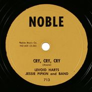 Jessie Pipkin and Band, Cry, Cry, Cry / Work With It