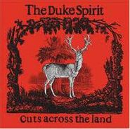 The Duke Spirit, Cuts Across The Land (CD)