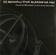 DJ Spooky That Subliminal Kid, Celestial Mechanix: The Blue Series Mastermix (LP)