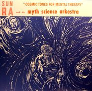 Sun Ra And His Myth Science Arkestra, Cosmic Tones For Mental Therapy (LP)