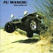 Fu Manchu, Daredevil (CD)
