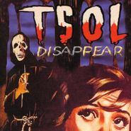 T.S.O.L., Disappear (CD)