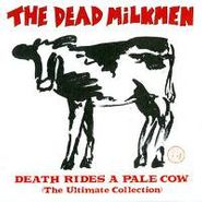 The Dead Milkmen, Death Rides A Pale Cow (The Ultimate Collection) (CD)