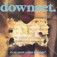 Downset, Do We Speak a Dead Language? (CD)