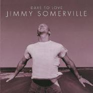 Jimmy Somerville, Dare To Love (CD)