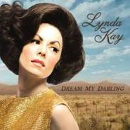 Lynda Kay, Dream My Darling [Home Grown] (CD)
