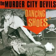 "The Murder City Devils, Dancing Shoes / Tokyo Gold (7"")"