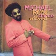 Michael Rose, Dance Wicked (CD)