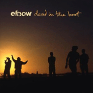 Elbow, Dead In The Boot (CD)