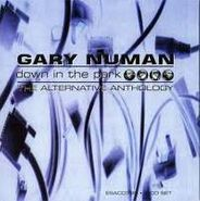 Gary Numan, Down In The Park : The Alternative Anthology (CD)