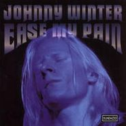Johnny Winter, Ease My Pain (CD)