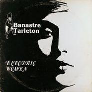 Banastre Tarleton Band, Electric Women (LP)