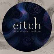 Eitch, Everything, Nothing [Home Grown] (CD)