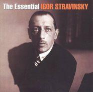 Igor Stravinsky, Essential Igor Stravinsky (CD)