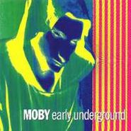 Moby, Early Underground (CD)
