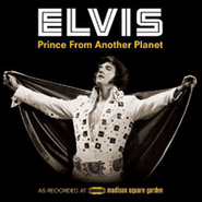 Elvis Presley, Elvis: Prince From Another Planet: As Recorded at Madison Square Garden [Deluxe Edition] [2CD/DVD] (CD)