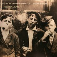 The Walkmen, Everyone Who Pretended To Like Me Is Gone (LP)
