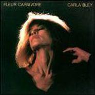 Carla Bley, Fleur Carnivore (CD)