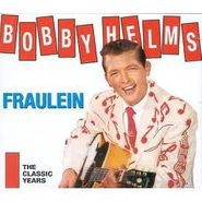 Bobby Helms, Fraulein: The Classic Years (CD)