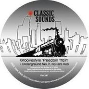 "Groovestyle, Freedom Train (12"")"