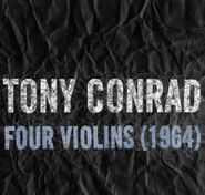 Tony Conrad, Four Violins (1964) (LP)