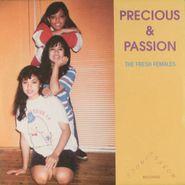 "Precious & Passion, Fresh Females (7"")"