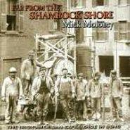 Mick Moloney, Far From The Shamrock Shore (CD)