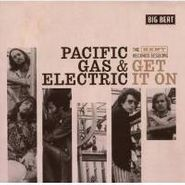 Pacific Gas & Electric, Get It On-Kent Records Session (CD)