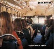 Josh Ritter, Golden Age of Radio (CD)